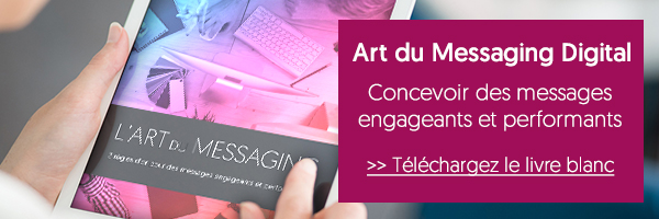 Téléchargez le livre blanc Art du Messaging Digital