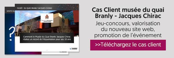 Cas Client Musée du Quai Branly Jacques Chirac
