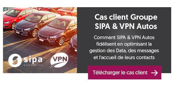 Cas SIPA & VPN Autos : Découvrez comment mieux fidéliser avec une approche multicanale