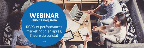 Webinar RGPD et performances marketing : 1 an après, l'heure du constat