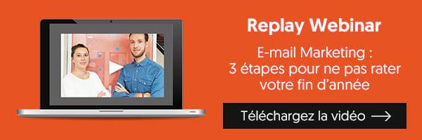 Replay Webinar E-mail Marketing : 3 étapes pour ne pas rater votre fin d'année