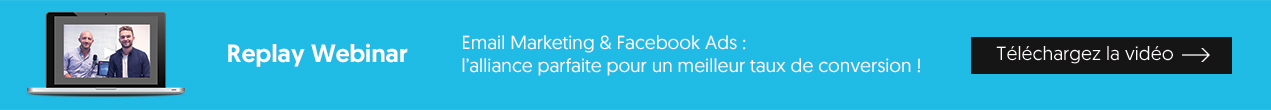 Replay webinar : Email marketing & Facebook Ads, l'alliance parfaite pour un meilleur taux de conversion !