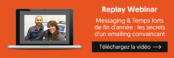 Replay webinar : Messaging & Temps forts de fin d'année, les secrets d'un emailing convaincant