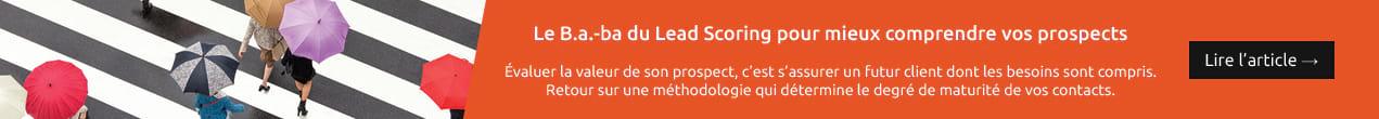 Le B.a.-ba du Lead Scoring pour mieux comprendre vos prospects